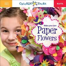 Make Your Own Paper Flowers - make your own paper flowers chicken socks editors of chicken