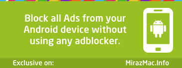 ad blocker for android root block all ads from your android device without using any