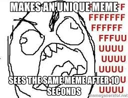 Meme Fuuuu - makes an unique meme sees the same meme after 10 seconds fuuuu