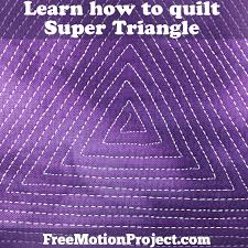 the free motion quilting project super triangle easy machine