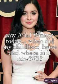 ariel winter today when did my childhood leave and where is it