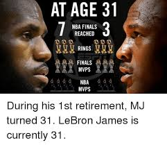 Lebron Finals Meme - at age 31 nba finals reached rings finals mvps nba mvps during his