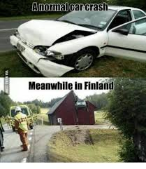 Meanwhile Meme - a normal car cras meanwhile in finland meme on me me