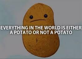 Funny Potato Memes - very deep potato quote