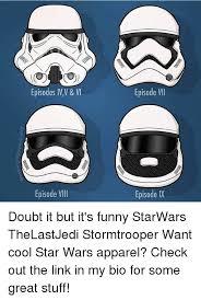 Star Wars Stormtrooper Meme - episodes ivv v episode vii episode vili episode ix doubt it but