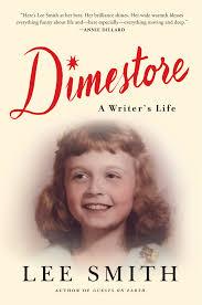 review u0027dimestore a writer u0027s life u0027 by lee smith startribune com