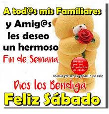 imagenes feliz sabado amiga a todos mis familiares y amigas les deseo un hermoso fin de semana