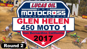 pro motocross schedule 2017 pro motocross ama round 2 glen helen 450 moto 2 hd video
