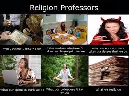 Religion Memes - religion professors what we really do meme