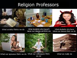 What We Think We Do Meme - religion professors what we really do meme