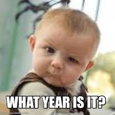 What Year Is This Meme - meme creator what year is it meme generator at memecreator org