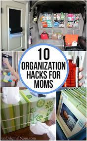 10 organization hacks for moms unoriginal mom