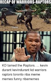 Kd Memes - recap of warriors raptors iiilil kd tamed the raptors kevin durant