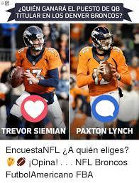 Memes De Los Broncos De Denver - titular en los denver broncos trevor siemian paxton lynch