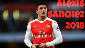 alexis sanchez youtube alexis sanchez 2018 skills goals arsenal 2017 2018 hd