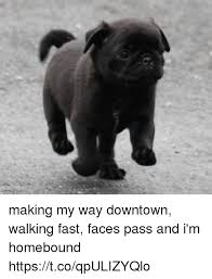 Making My Way Downtown Meme - 25 best memes about making my way downtown walking making