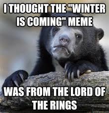 Meme Creator Winter Is Coming - amazing meme creator winter is coming i thought the winter is ing
