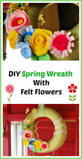 Diy Spring Projects by Easy Diy Spring Wreath With Felt Flowers