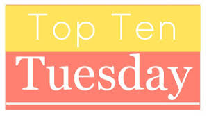 the and the bookish top ten tuesday