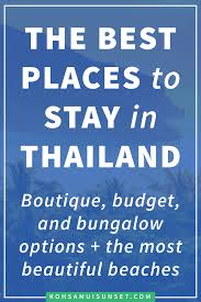 where to stay in thailand the best boutique budget hotels