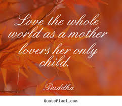 buddha poster quote the whole world as a