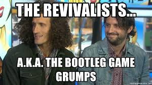 Game Grumps Memes - the revivalists a k a the bootleg game grumps bootleg game