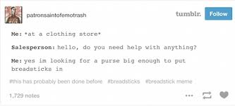 Tumblr Meme - there s a new breadsticks meme on tumblr and it s hilarious gurl