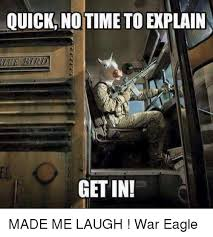No Time To Explain Meme - quick no time to explain getin made me laugh war eagle meme