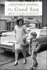 jfk jr young amazon com the good son jfk jr and the mother he loved