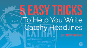 sample descriptive essay about a person 5 easy tricks to write catchy headlines 5 easy tricks to help you write catchy headlines