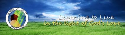 in the light ministries beams of light ministries learning to live in the light of god s love