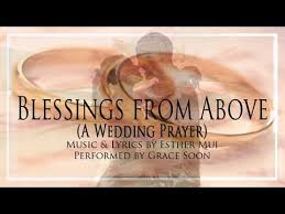 wedding blessing words blessings from above a christian wedding prayer song