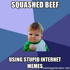 Stupid Internet Memes - squashed beef using stupid internet memes success kid meme