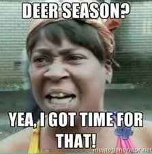 Hunting Season Meme - 25 of the best hunting memes of all time gohunt