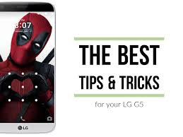 lg g5 the best tips and tricks for your smartphone