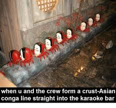 Asian Karaoke Meme - when u and the crew form a crust asian conga line straight into the