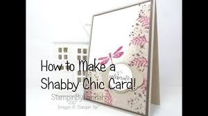 how to make a shabby chic card with stampin u0027 up supplies