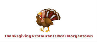 cracker barrel hours on thanksgiving restaurants open thanksgiving morgantown wv