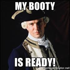 Pirate Booty Meme - my booty is ready hollywood pirate hunter meme generator