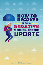 how to recover from a negative social media update social media