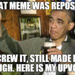 Obama Beer Meme - obama beer meme generator imgflip