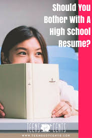 how to write a resume for teens should you bother with a high school resume teensgotcents many teens don t have a high school resume but it s a useful tool to