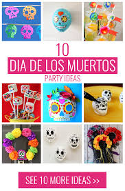 10 dia de los muertos day of the dead ideas to bring your party