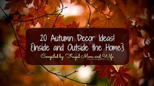 Autumn Decorating Ideas Inside Frugal Mom And Wife 20 Autumn Decor Ideas Inside And Outside