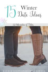 12 months of dates 15 winter date ideas sweet tea saving grace