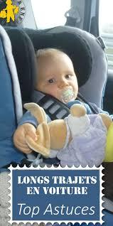 siège auto bébé 7 mois longs trajets en voiture avec bébé et enfant nos conseils