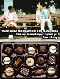 Life Is Like A Box Of Chocolates Meme - mama always said life was like a box of chocolates
