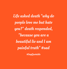 Beautiful Quotes About Life And Love by Quote About Life Asked Death