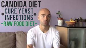 candida diet cure yeast infections raw food diet youtube