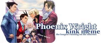 Phoenix Wright Kink Meme - wright kink meme